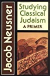 Studying Classical Judaism: A Primer