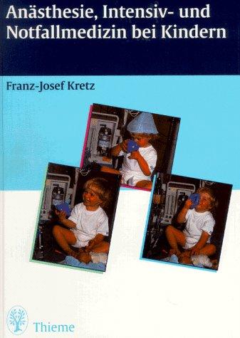 Anästhesie, Intensiv- und Notfallmedizin bei Kindern