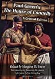 img - for Paul Green's the House of Connelly: A Critical Edition book / textbook / text book