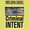 Criminal Intent Audiobook by Sheldon Siegel Narrated by Bill Godfrey