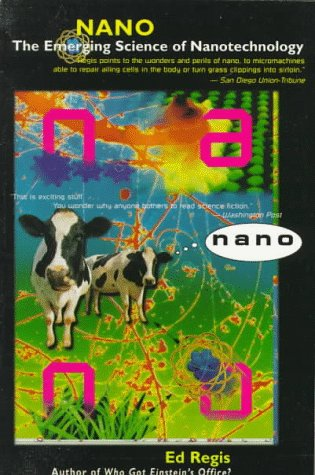 Nano The Emerging Science Of Nanotechnology By Ed Regis Read