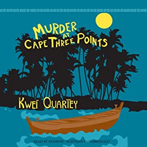 Murder at Cape Three Points: The Inspector Darko Dawson, Book 3 | [Kwei Quartey]
