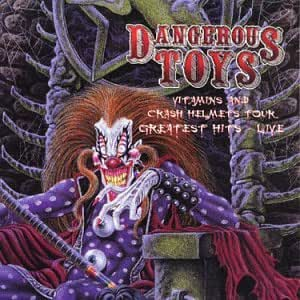 Dangerous Toys: Greatest Hits Live