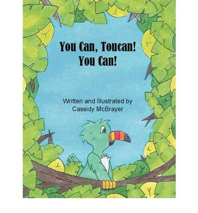 { [ YOU CAN, TOUCAN! YOU CAN - GREENLIGHT [ YOU CAN, TOUCAN! YOU CAN - GREENLIGHT BY MCBRAYER, CASSIDY ( AUTHOR ) DEC-01-2008[ YOU CAN, TOUCAN! YOU CAN - GREENLIGHT [ YOU CAN, TOUCAN! YOU CAN - GREENLIGHT BY MCBRAYER, CASSIDY ( AUTHOR ) DEC-01-2008 ] BY MCBRAYER, CASSIDY ( AUTHOR )DEC-01-2008 PAPERBACK ] } McBrayer, Cassidy ( AUTHOR ) Dec-01-2008 Paperback (You Can Toucan compare prices)