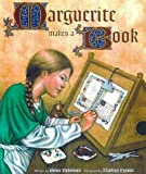 Marguerite Makes a Book (Getty Trust Publications: J. Paul Getty Museum) (089236372X) by Robertson, Bruce