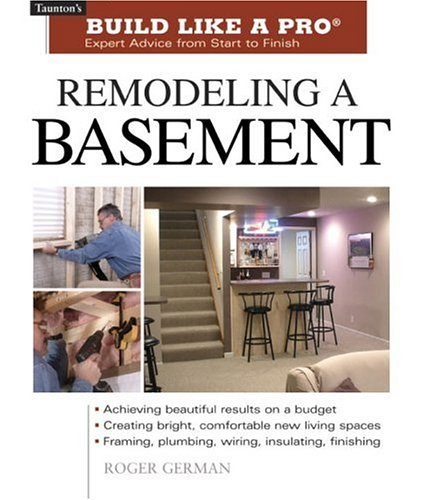 Remodeling a Basement (Build Like A Pro)