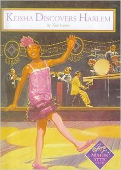 Keisha Discovers Harlem Magic Attic Club Zoe Lewis Dan