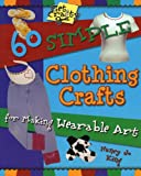 60 Simple Clothing Crafts (Get Crafty Series)