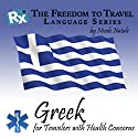 RX: Freedom to Travel Language Series: Greek Audiobook by Nicole Natale Narrated by Ria Bithos, Kathryn Hill