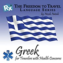 RX: Freedom to Travel Language Series: Greek (       UNABRIDGED) by Nicole Natale Narrated by Ria Bithos, Kathryn Hill