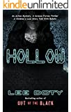 Hollow: An Action Mystery, A Science Fiction Thriller, A Children's Love Story Told With Bullets