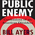 Public Enemy: Memoirs of Dissident Days Audiobook by Bill Ayers Narrated by Jeff Woodman