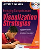 img - for Enriching Comprehension With Visualization Strategies: Text Elements and Ideas to Build Comprehension, Encourage Reflective Reading, and Represent Understanding book / textbook / text book