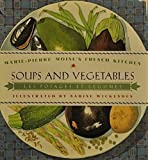 SOUPS AND VEGETABLES (Marie-Pierre Moine's French Kitchen) (0671896601) by Moine, Marie-pierre
