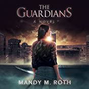 The Guardians | [Mandy M. Roth]