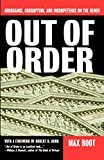 Out Of Order: Arrogance, Corruption, And Incompetence On The Bench (0465053750) by Boot, Max