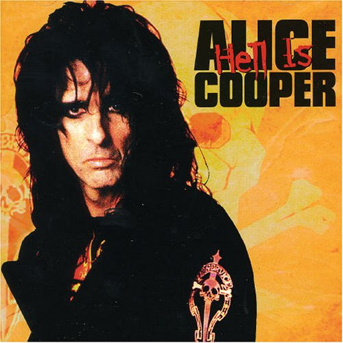 Alice Cooper - Hell Is - Zortam Music
