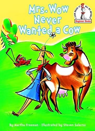 Mrs. Wow Never Wanted a Cow (Beginner Books)