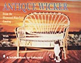 img - for Antique Wicker: From the Heywood-Wakefield Catalog : With Price Guide (A Schiffer book for collectors) book / textbook / text book