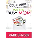 Couponing for the Busy Mom ~ Katie Snyder