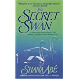 The Secret Swanpar Shana Abe