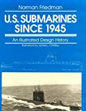 U.S. Submarines Since 1945: An Illustrated Design History