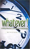 img - for WHATEVER! A Baby Boomer's Journey Into Middle Age book / textbook / text book