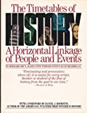The Timetables of History: A Horizontal Linkage of People and Events (0671249886) by Bernard Grun