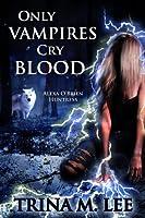 Only Vampires Cry Blood (Alexa O'Brien Huntress Series Book 3) (English Edition)