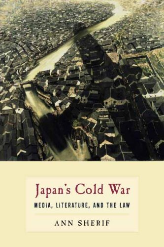 Japan's Japan's Cold War: Media, Literature, and the Law