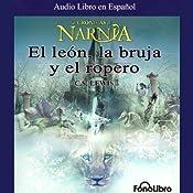 El Leon, La Bruja y El Ropero: Las Cronicas de Narnia (Texto Completo)   C. S. Lewis