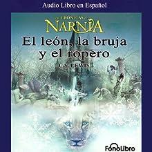 El Leon, La Bruja y El Ropero: Las Cronicas de Narnia (Texto Completo) (       UNABRIDGED) by C. S. Lewis Narrated by Karl Hoffman