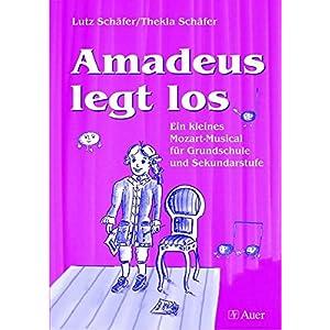 Amadeus legt los (Buch): Ein kleines Mozart-Musical für Grundschule und Sekundarstufe (Al