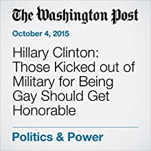 Hillary Clinton: Those Kicked out of Military for Being Gay Should Get Honorable Discharges (       UNABRIDGED) by Anne Gearan Narrated by Jill Melancon
