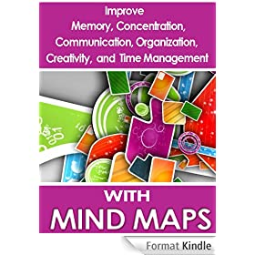 Mind Maps: Improve Memory, Concentration, Communication, Organization, Creativity, and Time Management (English Edition)
