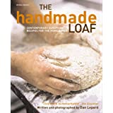 The Handmade Loaf: Contemporary Recipes for the Home Bakerby Dan Lepard