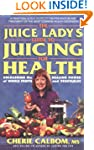The Juice Lady's Guide to Juicing for...