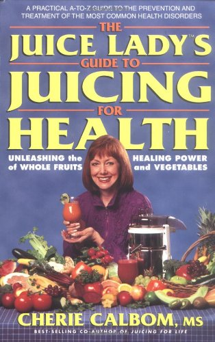 The Juice Lady's Guide to Juicing for Health: Unleashing the Healing Power of Whole Fruits and Vegetables (Power Cooker Re compare prices)