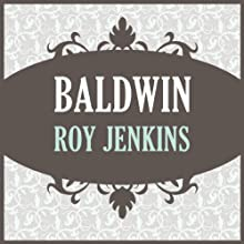 Baldwin Audiobook by Roy Jenkins Narrated by Gordon Griffin