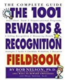 img - for The 1001 Rewards & Recognition Fieldbook: The Complete Guide book / textbook / text book