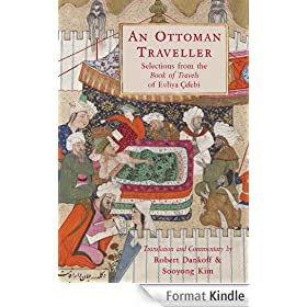 An Ottoman Traveller: Selections from the Book of Travels by Evliya �elebi