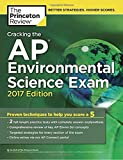 Cracking the AP Environmental Science Exam, 2017 Edition: Proven Techniques to Help You Score a 5 (College Test Preparation)