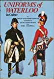 Uniforms of Waterloo in colour, 16-18 June 1815 (0713707143) by Haythornthwaite, Philip J