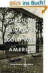 Pursuing Privacy in Cold War America...