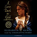 A Curse Dark as Gold | Elizabeth C. Bunce