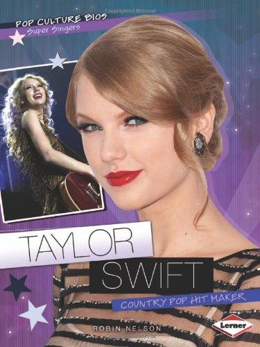 Taylor Swift: Country Pop Hit Maker (Pop Culture Bios: Super Singers)