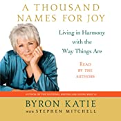 A Thousand Names for Joy: Living in Harmony with the Way Things Are | [Byron Katie, Stephen Mitchell]