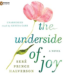 The Underside of Joy | [Sere Prince Halverson]