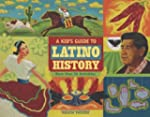 A Kid's Guide to Latino History: More...