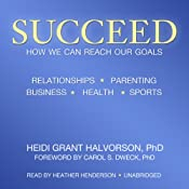 Succeed: How We Can Reach Our Goals | [Heidi Grant Halvorson]